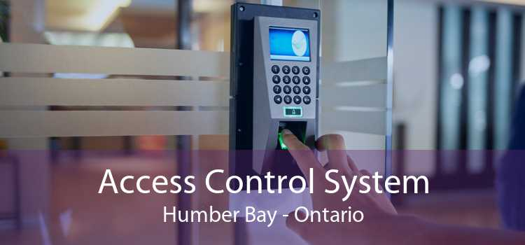 Access Control System Humber Bay - Ontario