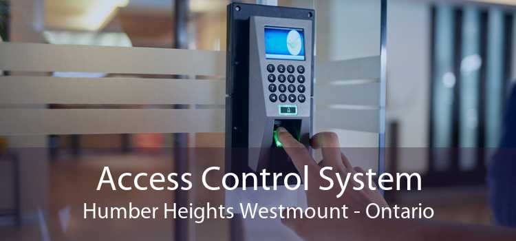 Access Control System Humber Heights Westmount - Ontario