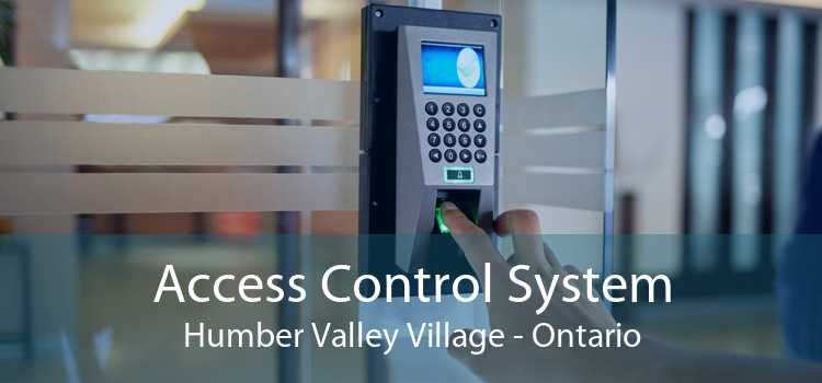 Access Control System Humber Valley Village - Ontario