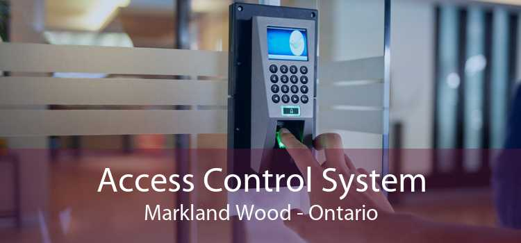 Access Control System Markland Wood - Ontario