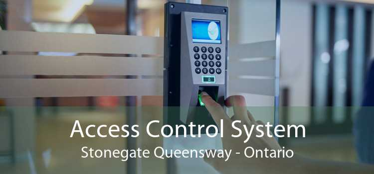 Access Control System Stonegate Queensway - Ontario