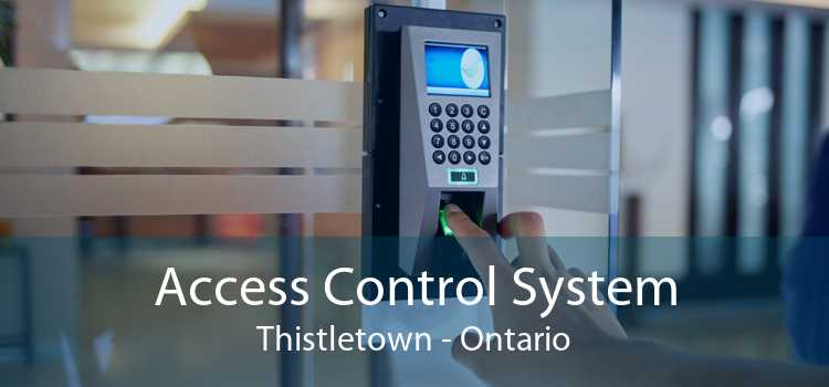 Access Control System Thistletown - Ontario