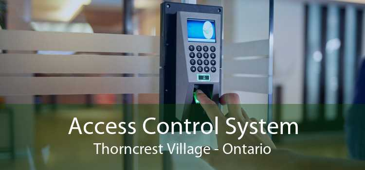 Access Control System Thorncrest Village - Ontario