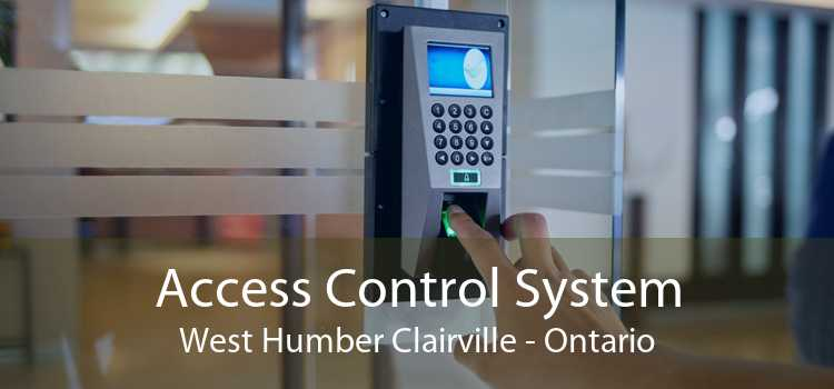 Access Control System West Humber Clairville - Ontario