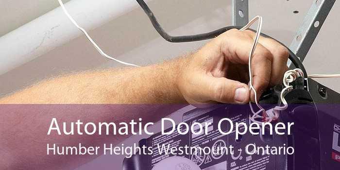 Automatic Door Opener Humber Heights Westmount - Ontario
