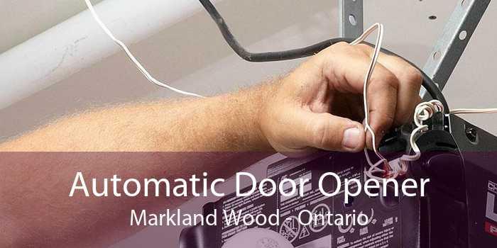 Automatic Door Opener Markland Wood - Ontario