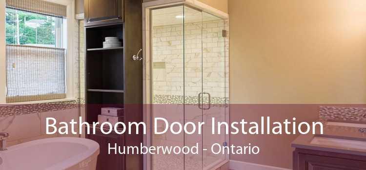 Bathroom Door Installation Humberwood - Ontario