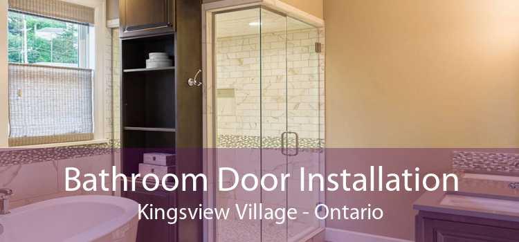 Bathroom Door Installation Kingsview Village - Ontario