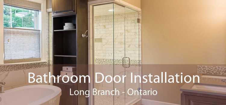Bathroom Door Installation Long Branch - Ontario