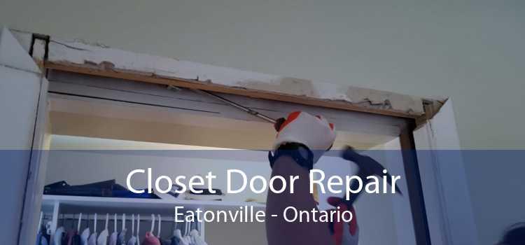 Closet Door Repair Eatonville - Ontario