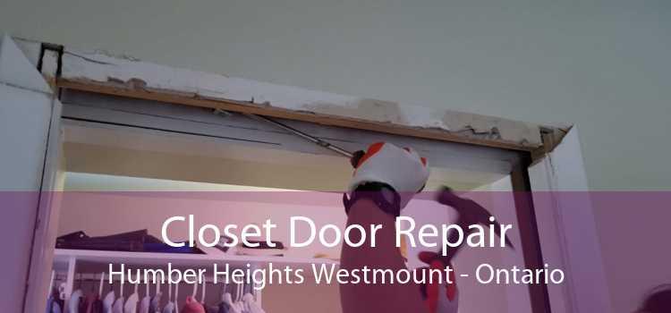 Closet Door Repair Humber Heights Westmount - Ontario