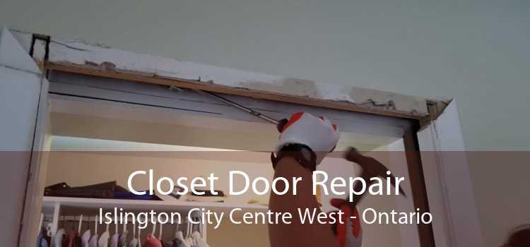 Closet Door Repair Islington City Centre West - Ontario