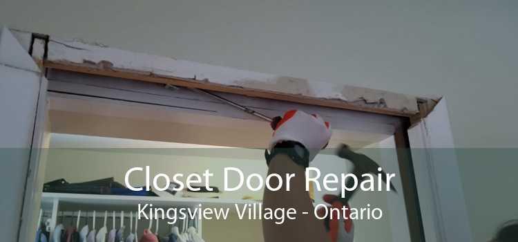 Closet Door Repair Kingsview Village - Ontario