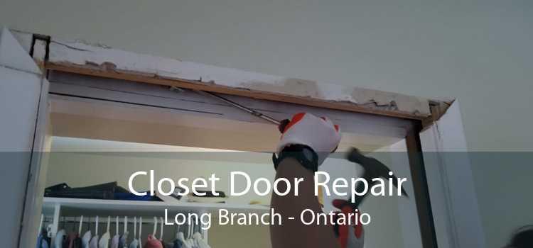 Closet Door Repair Long Branch - Ontario