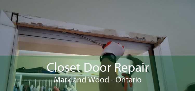 Closet Door Repair Markland Wood - Ontario