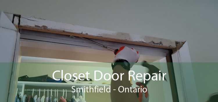 Closet Door Repair Smithfield - Ontario