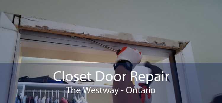 Closet Door Repair The Westway - Ontario