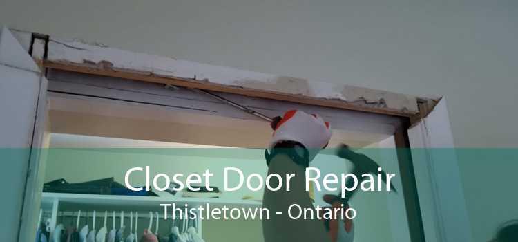 Closet Door Repair Thistletown - Ontario