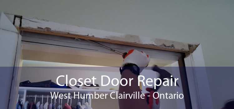 Closet Door Repair West Humber Clairville - Ontario