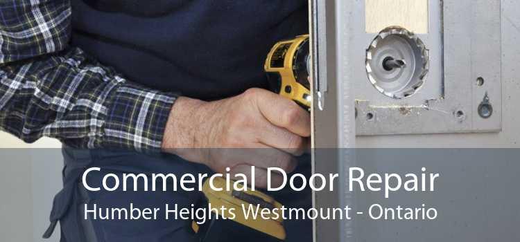 Commercial Door Repair Humber Heights Westmount - Ontario