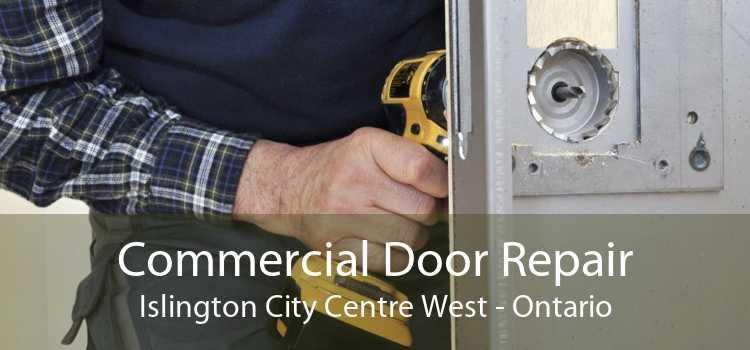 Commercial Door Repair Islington City Centre West - Ontario