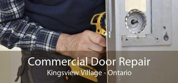 Commercial Door Repair Kingsview Village - Ontario