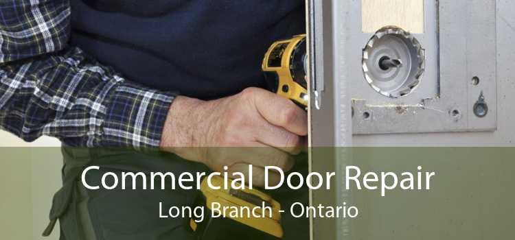 Commercial Door Repair Long Branch - Ontario