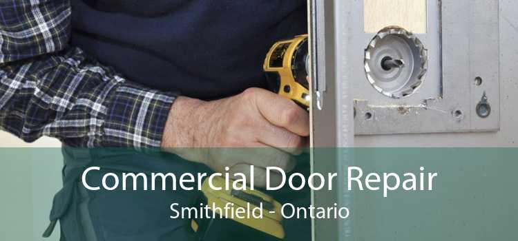 Commercial Door Repair Smithfield - Ontario