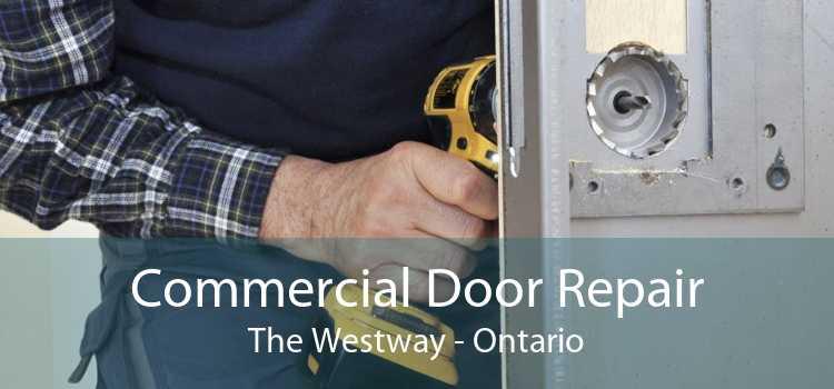 Commercial Door Repair The Westway - Ontario