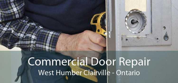 Commercial Door Repair West Humber Clairville - Ontario