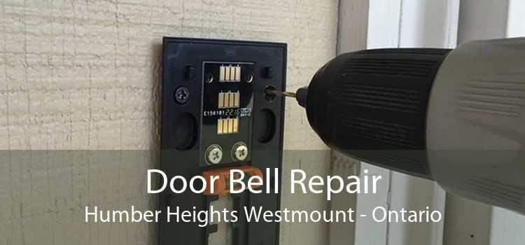 Door Bell Repair Humber Heights Westmount - Ontario