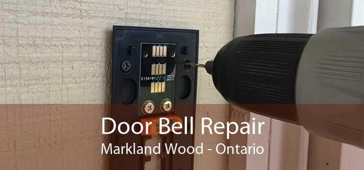 Door Bell Repair Markland Wood - Ontario