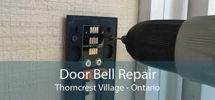Door Bell Repair Thorncrest Village - Ontario