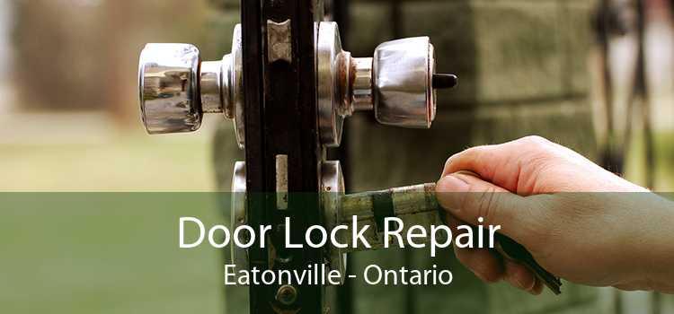 Door Lock Repair Eatonville - Ontario