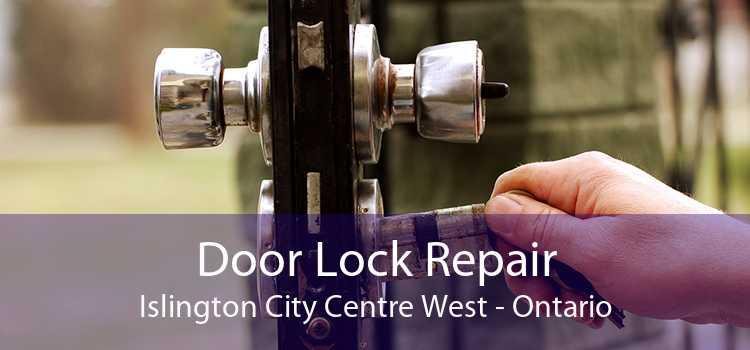 Door Lock Repair Islington City Centre West - Ontario
