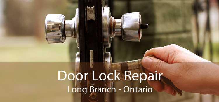 Door Lock Repair Long Branch - Ontario