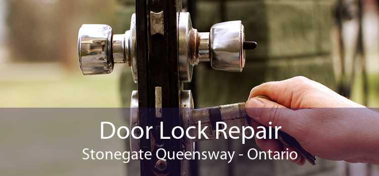 Door Lock Repair Stonegate Queensway - Ontario