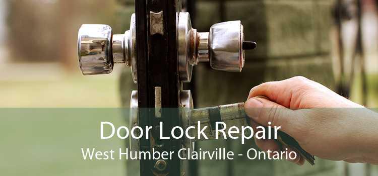 Door Lock Repair West Humber Clairville - Ontario