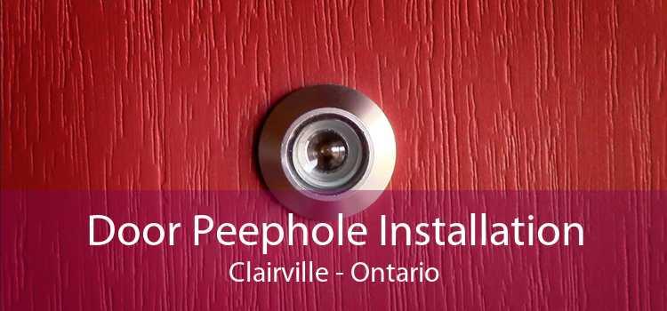 Door Peephole Installation Clairville - Ontario