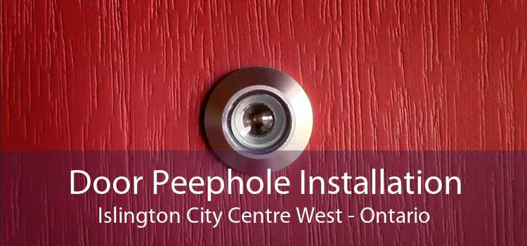 Door Peephole Installation Islington City Centre West - Ontario