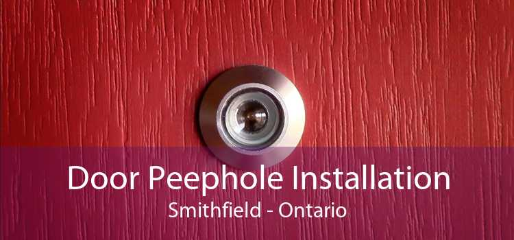 Door Peephole Installation Smithfield - Ontario