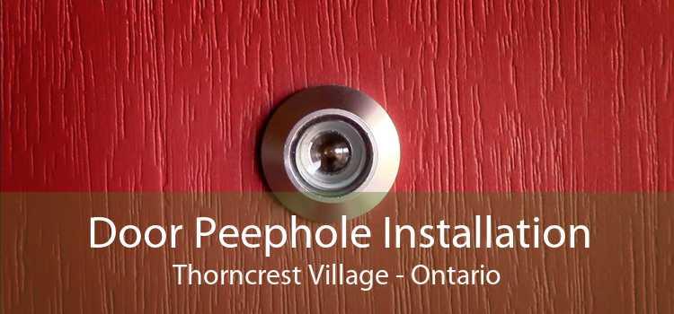 Door Peephole Installation Thorncrest Village - Ontario
