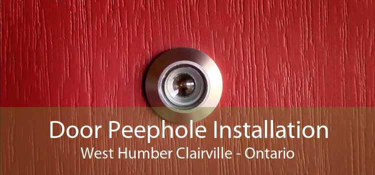 Door Peephole Installation West Humber Clairville - Ontario