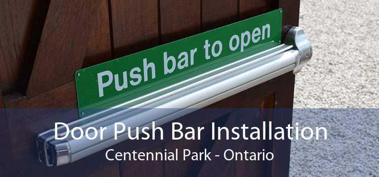 Door Push Bar Installation Centennial Park - Ontario