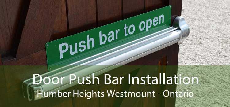 Door Push Bar Installation Humber Heights Westmount - Ontario