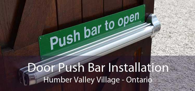 Door Push Bar Installation Humber Valley Village - Ontario
