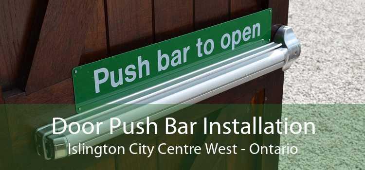 Door Push Bar Installation Islington City Centre West - Ontario