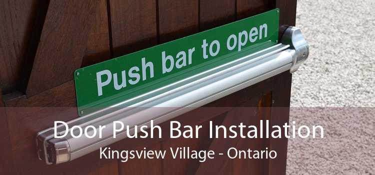 Door Push Bar Installation Kingsview Village - Ontario