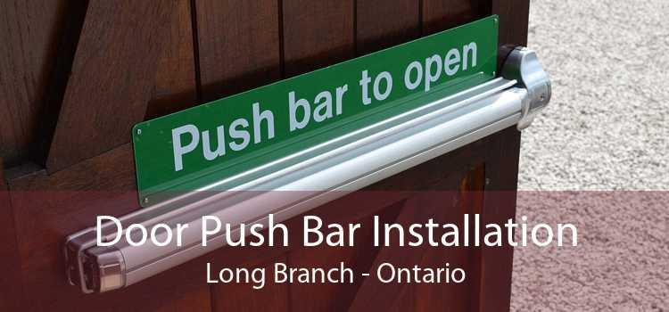 Door Push Bar Installation Long Branch - Ontario