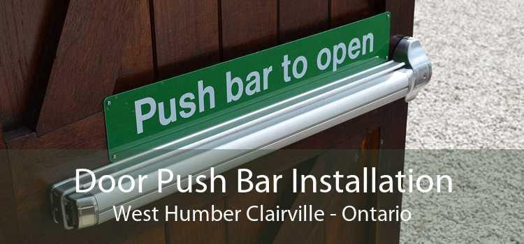 Door Push Bar Installation West Humber Clairville - Ontario